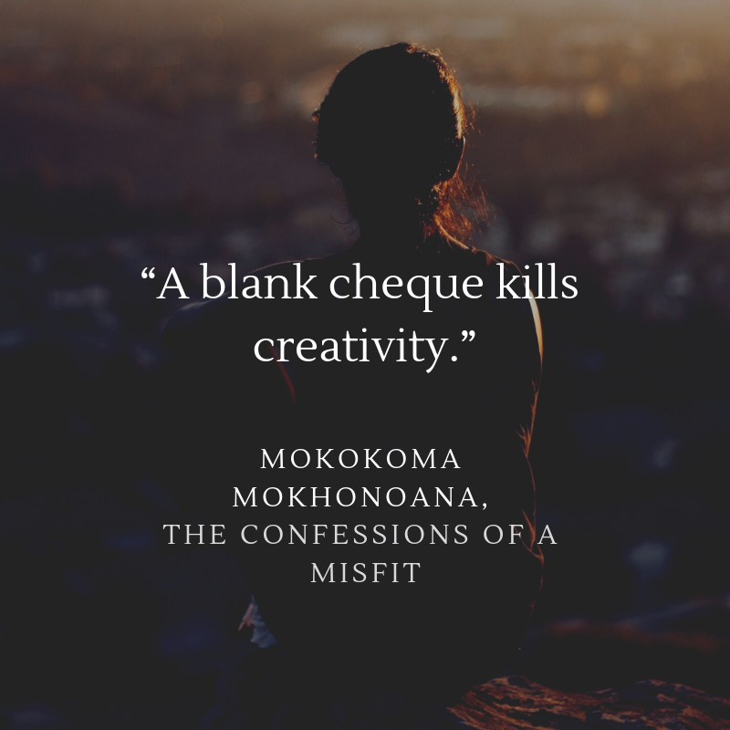 A blank cheque kills creativity.